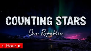COUNTING STARS  |  ONE REPUBLIC  |  1 HOUR LOOP | nonstop