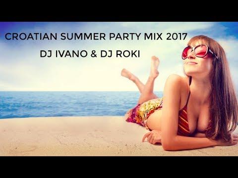 DJ Ivano & DJ Roki - CROATIA SUMMER MIX 2017 (Hrvatski ljetni mix)