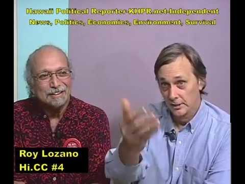 Hawaii Political Reporter  Roy Lozano Hawaii County Council 4 , Economic Collapse Tyranny has Begun