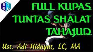 Kupas Tuntas Shalat Tahajud & Sesi Tanya Jawab || Ustadz Adi Hidayat, LC, MA
