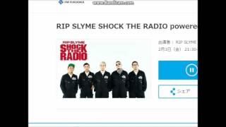 SHOCK THE RADIO RIP SLYMEの番組『RIP SLYME SHOCK THE RADIO』! 毎週...