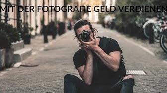Mit der Fotografie Geld verdienen - Fotografieren Lernen