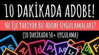 """10 DAKİKADA ADOBE! """"Ne İşe Yarıyor Bu Adobe Uygulamaları"""" (10 dakikada 50+ Uygulama)"""