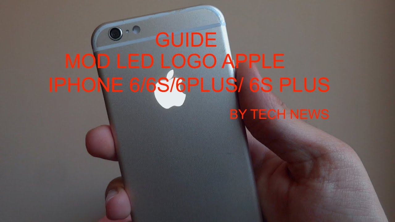 newest 9dc66 9fb11 How to Mod Led Logo Apple Iphone 6/6 Plus/6s/6s Plus