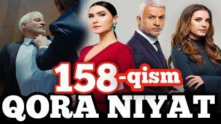 Qora niyat 158-qism uzbek tilida turk film кора ният 158-кисм