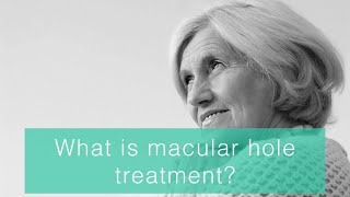 What is the macular hole treatment?
