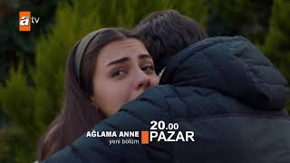 Ağlama Anne / Don't Cry Mom Trailer - Episode 12 (Eng & Tur Subs)