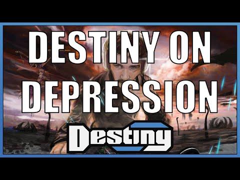 Destiny on depression