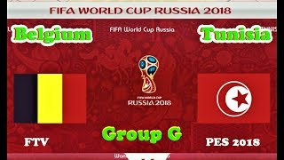 Belgium vs Tunisia | Full Match & All Goals | World Cup 2018 | PES 2018 Gameplay HD