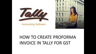 PROFORMA INVOICE | HOW TO CREATE PROFORMA INVOICE IN TALLY FOR GST