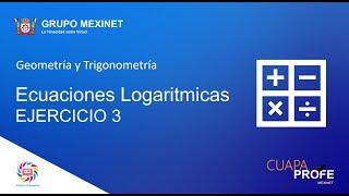 Ecuaciones Logaritmicas | EJERCICIO 3 | CuapaProfe