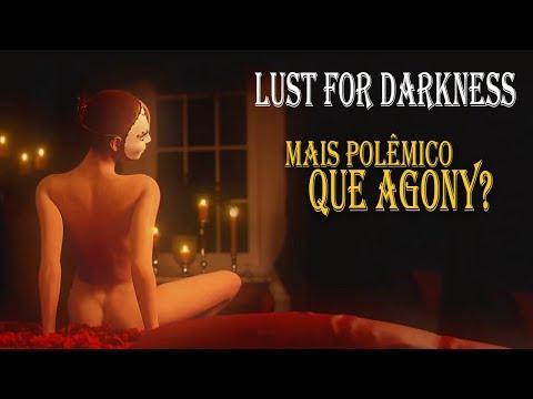[+18] - LUST FOR DARKNESS - #1 - Jogo de Terror Mais Polêmico que Agony? - Legendado PT-BR