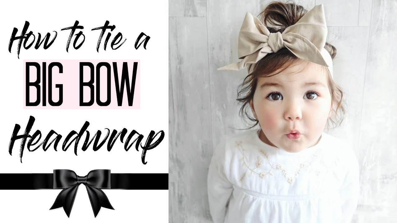 How To Tie A Baby Headwrap Big Bow Tutorial Girl Hairstyles