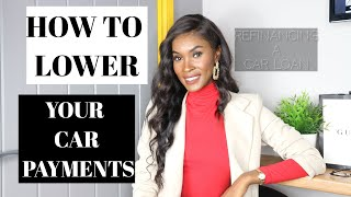 How To Lower Car Payments | How To Refinance Your Car Loan