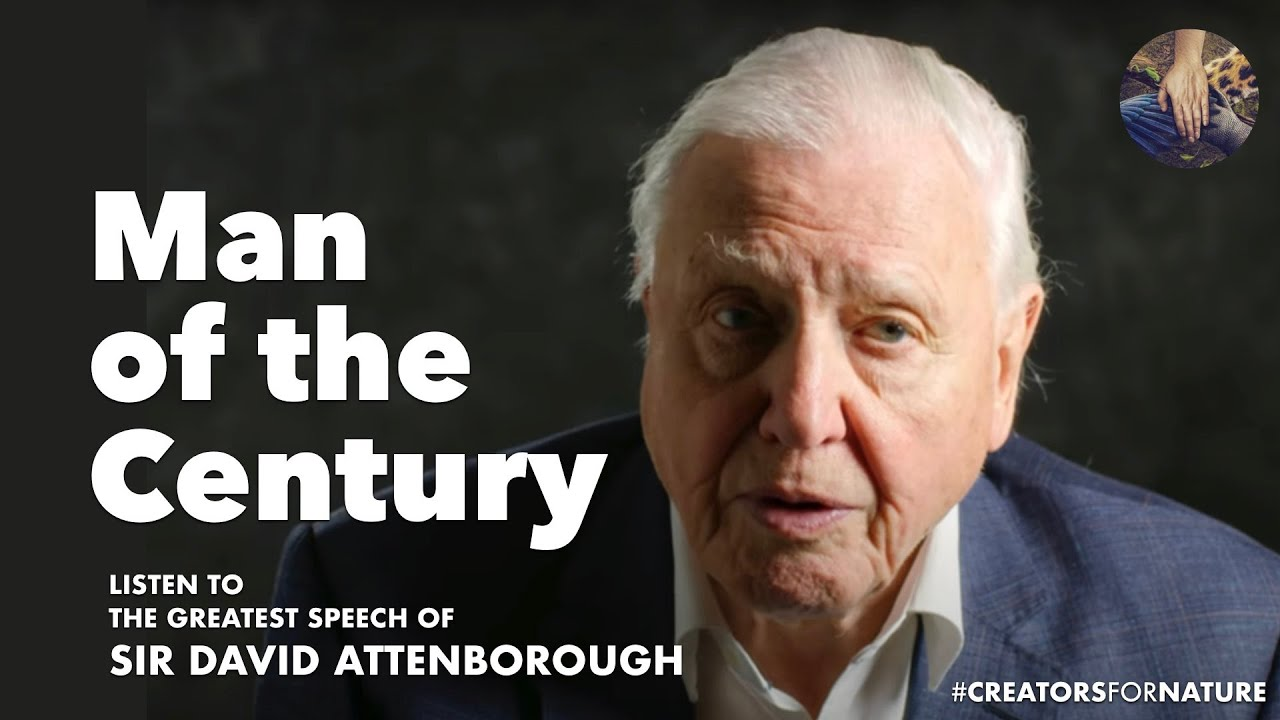 Sir David Attenborough - Greatest Speech Ever | Creators for Nature