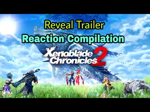 Xenoblade Chronicles 2 - Nintendo Switch Presentation Reveal Trailer - Reaction Compilation