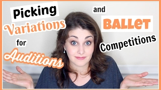 Picking Variations for Auditions & Ballet Competitions | Kathryn Morgan