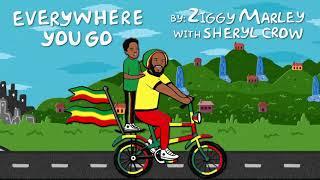 Ziggy Marley - Everywhere You Go (with Sheryl Crow)