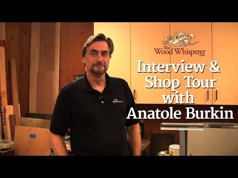36 - Interview & Shop Tour with Anatole Burkin