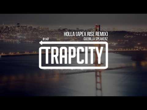 Guerilla Speakerz - Holla (Apex Rise Remix)