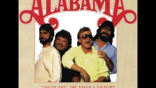 Alabama-  Touch Me When We