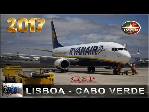 NOVO SIMULADOR DE VOO 2017 | B738 RYANAIR | LISBOA - CABO VERDE | IVAO