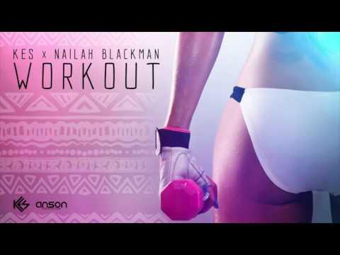 Workout- Kes & Nailah Blackman