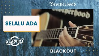 Download Lagu Blackout - Selalu Ada - Brotherhood Version mp3