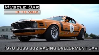 Muscle Car Of The Week Video Episode #173: 1970 Mustang BOSS 302 Trans Am Parts Development Car