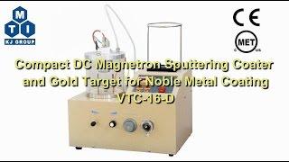 Compact DC Magnetron Sputtering Coater and Gold Target for Noble Metal Coating - VTC-16-D