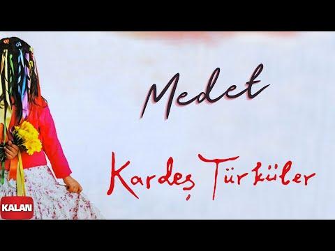 Kardeş Türküler -  Medet [ Bahar © 2006 Kalan Müzik ]