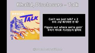 Khalid, Disclosure - Talk [Lyrics /가사/해석/한글자막]
