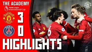 U23s Highlights | Manchester United 3-0 Paris Saint-Germain | Premier League International Cup
