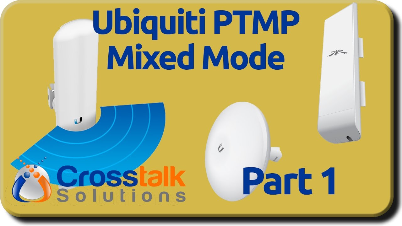 Ubiquiti PTMP Mixed Mode Part 1