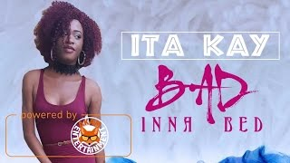 I-Ta Kay Ft. Wayne Wonder - Bad Inna Bed (Remix) January 2017