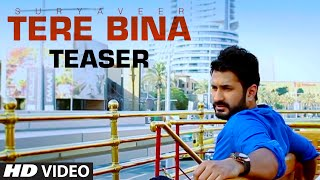 """Tere Bina"" Teaser - Suryaveer - Latest Hindi Song"