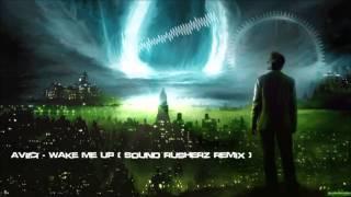 Avicii - Wake Me Up (Sound Rusherz Remix) [HQ Preview]