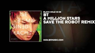 BT feat. Kirsty Hawkshaw - A Million Stars (Save The Robot Remix)