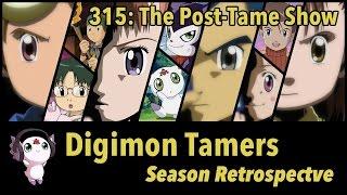 "Digimon Tamers Season Retrospective | 315: ""The Post-Tame Show"""