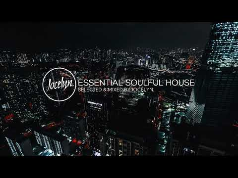 ESSENTIAL SOULFUL HOUSE #04 By Jocelyn