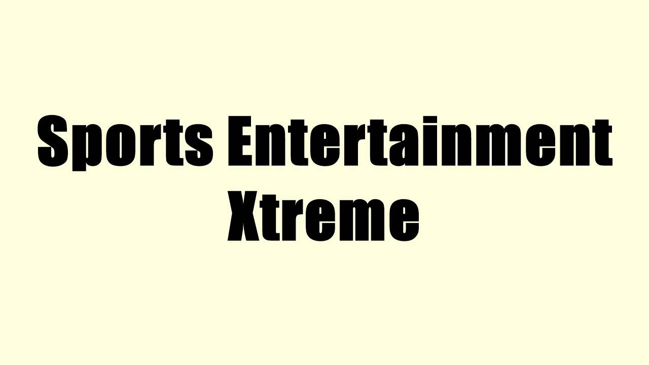 Sports Entertainment Xtreme Youtube