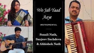 Wo Jab Yaad Aaye Instrumental | Sonali Nath, Sanjeev Sachdeva & Abhishek Nath