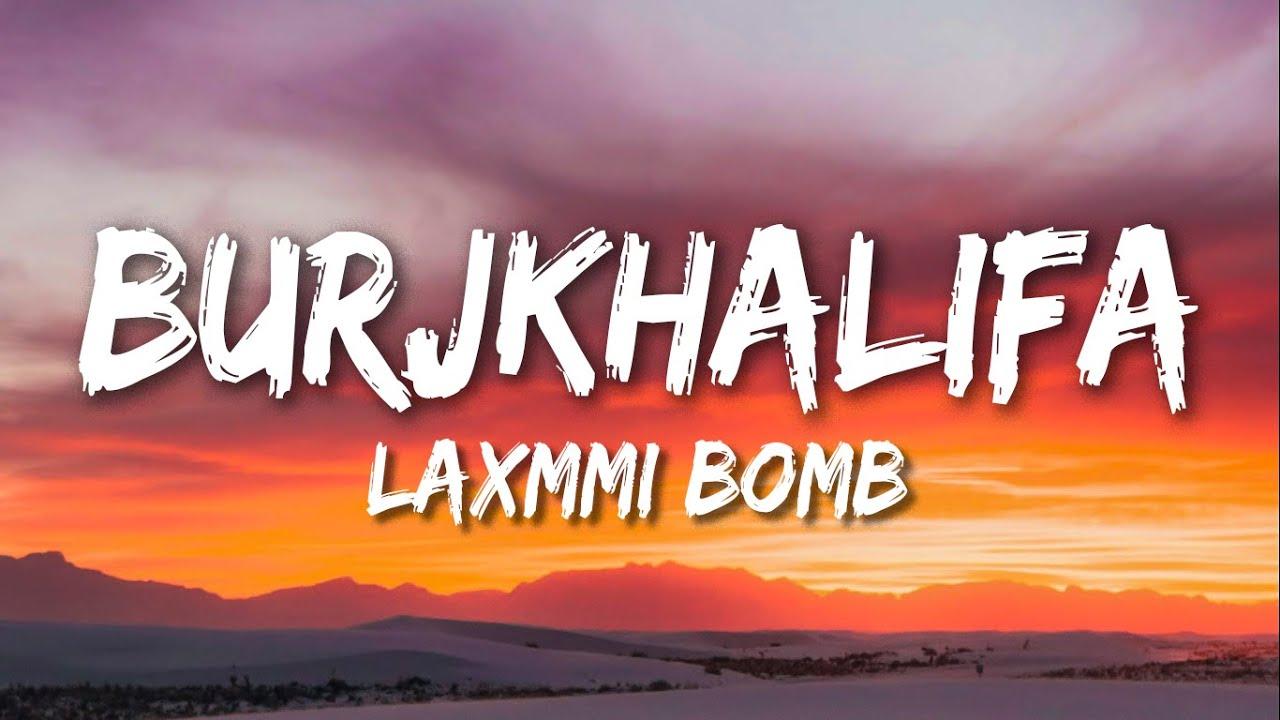 Burj khalifa - Laxmmi Bomb (Lyrics) | Akshay Kumar | Kiara Advani