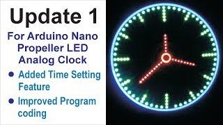 Update 1 for Arduino Nano Propeller LED Analog Clock