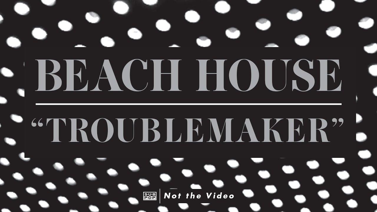 beach-house-troublemaker-sub-pop