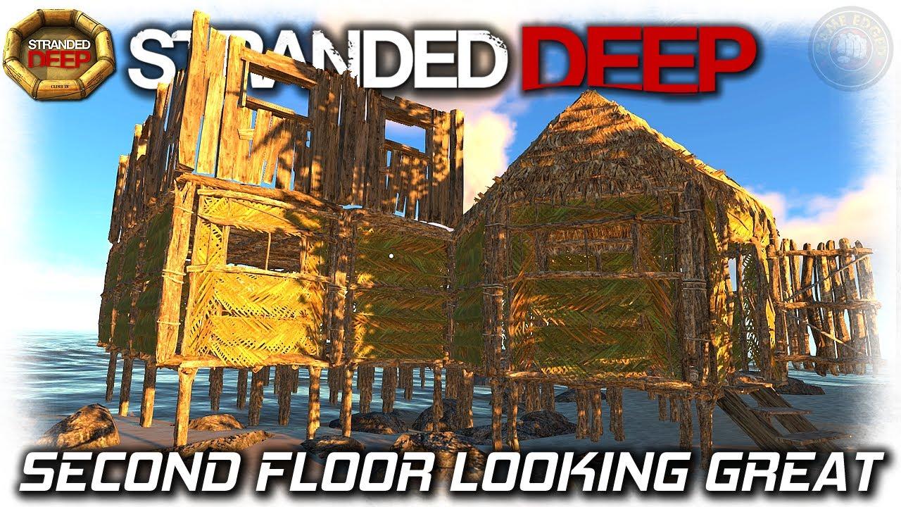 Stranded Deep 2nd Floor Build Ep12 Stranded Deep