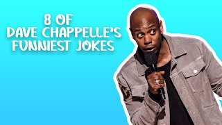 8 of Dave Chappelles Funniest Jokes