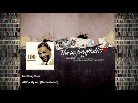 Nat King Cole - All By Myself - Remastered