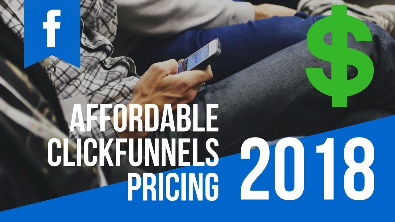 Affordable ClickFunnels Pricing In 2018 (14 Days Free Trial Available)