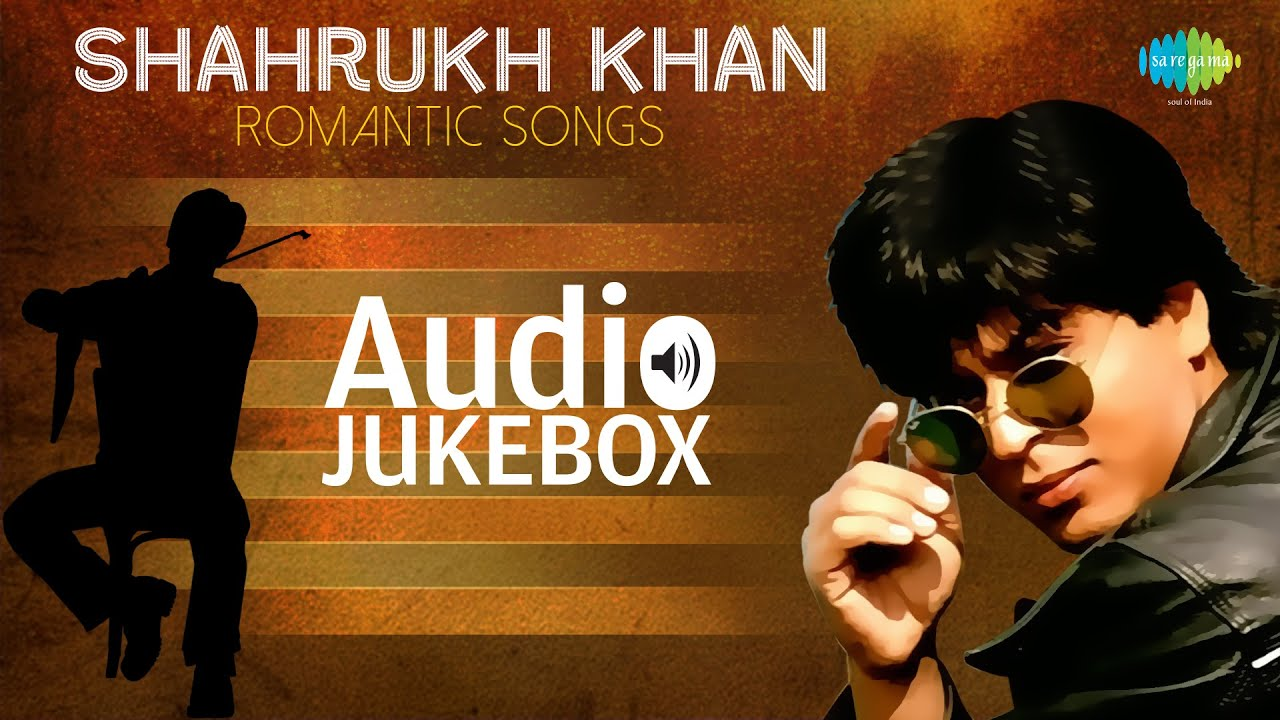 The best of shahrukh khan songs